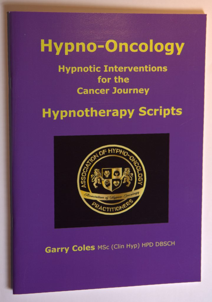 Hypno-Oncology Hypnotic Interventions for the Cancer Journey Hypnotherapy Scripts